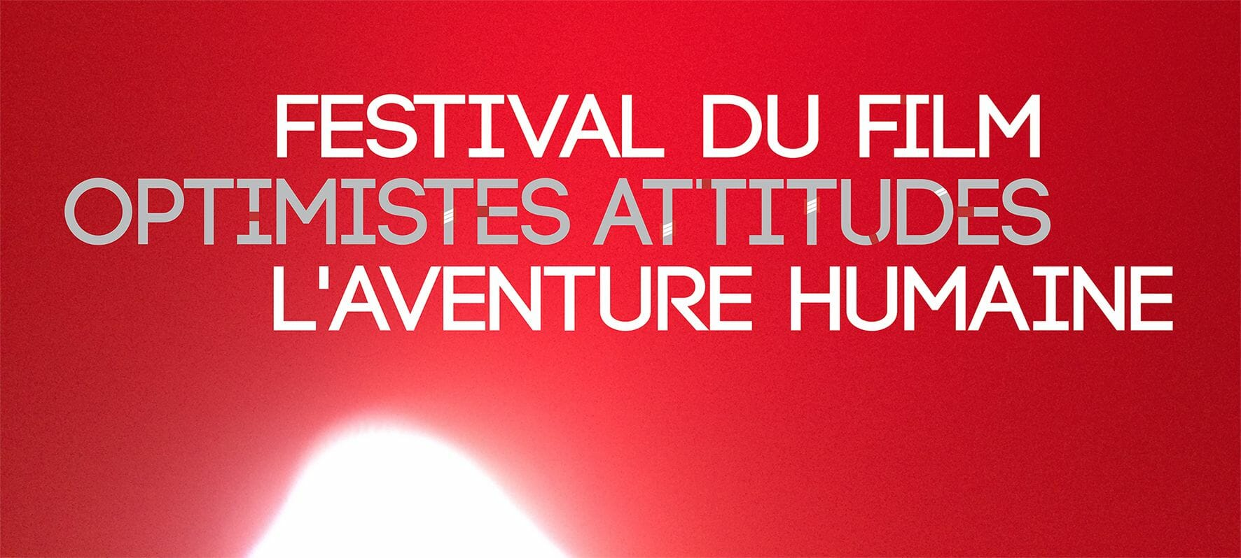 Festival du film optimistes attitudes l'aventure humaine-optimistfilm